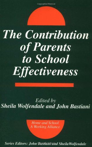 9781853466335: The contribution of Parents to School Effectiveness (Home & School - A Working Alliance)