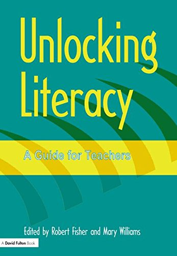 Unlocking Literacy: A Guide for Teachers (Unlocking: Williams, Mary, Fisher,