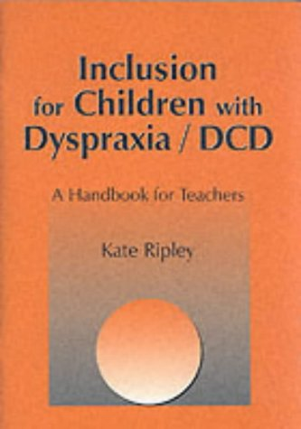 9781853467622: Inclusion for Children with Dyspraxia: A Handbook for Teachers: DCD - A Handbook for Teachers