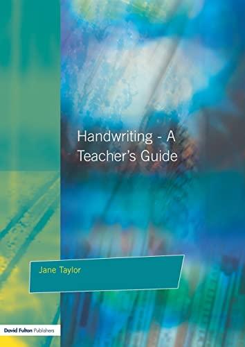 Handwriting: A Teachers Guide - Multisensory Approaches: Taylor, Jane