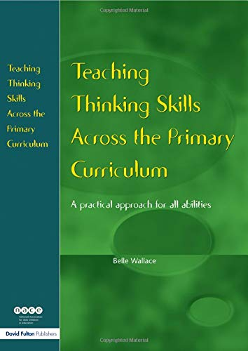 9781853467660: Teaching Thinking Skills Across the Primary Curriculum: A Practical Approach for All Abilities (Nace/Fulton Publication)