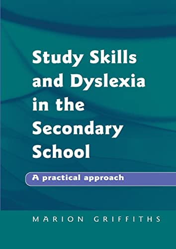 Study Skills and Dyslexia in the Secondary School: A Practical Approach: Griffiths, Marion