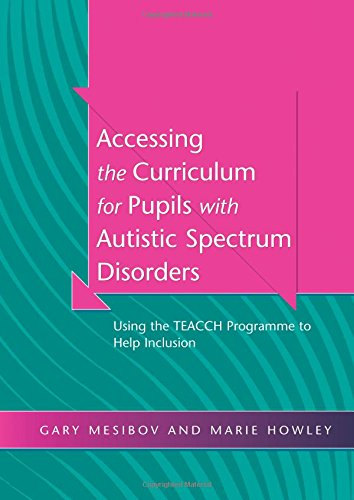 9781853467950: Accessing the Curriculum for Pupils with Autistic Spectrum Disorders: Using the TEACCH Programme to Help Inclusion