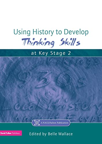 9781853469282: Using History to Develop Thinking Skills at Key Stage 2 (Nace/Fulton Publication)
