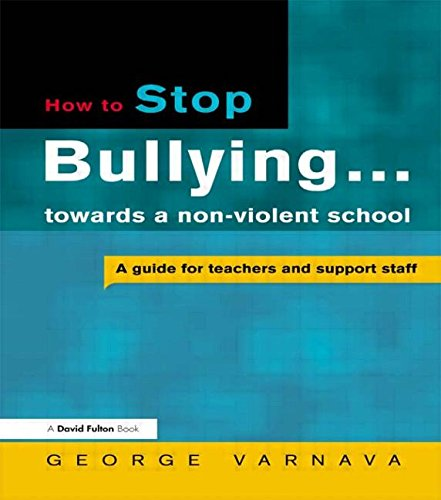 9781853469381: How to Stop Bullying towards a non-violent school: A guide for teachers and support staff