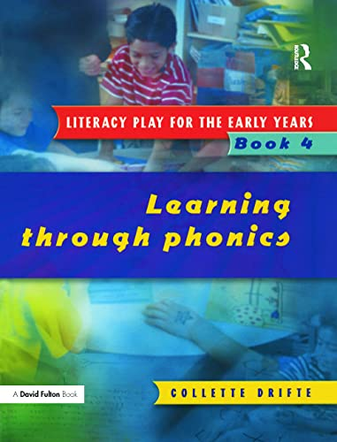 Literacy Play for the Early Years Book 4: Learning Through Phonics: Drifte, Collette