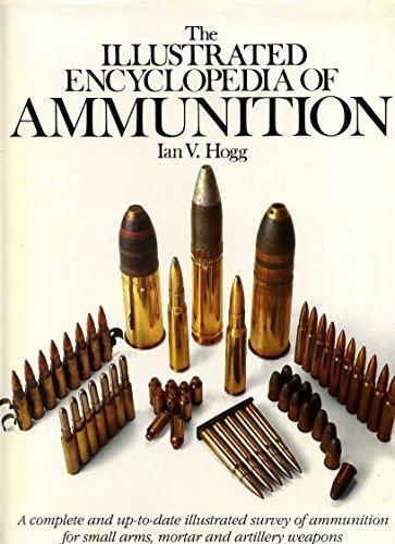 The Illustrated Encyclopedia of Ammunition: Hogg, Ian V.