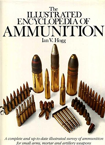 9781853480973: The Illustrated Encyclopedia of Ammunition