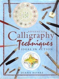 9781853481611: Advanced Calligraphy Techniques : Ideas In Action