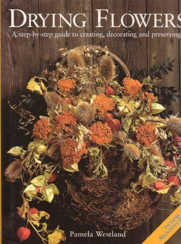 9781853483349: Drying Flowers A step-by-step guide to creating, decorating and preserving