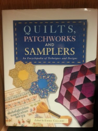 9781853487316: QUILTS, PATCHWORKS AND SAMPLERS: An Encyclopedia of Techniques and Designs