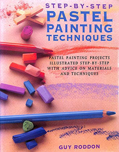 9781853487811: STEP-BY-STEP PASTEL PAINTING TECHNIQUES