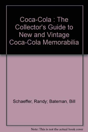 9781853488603: Coca-Cola : The Collector's Guide to New and Vintage Coca-Cola Memorabilia