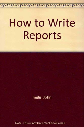 9781853568367: How to Write Reports