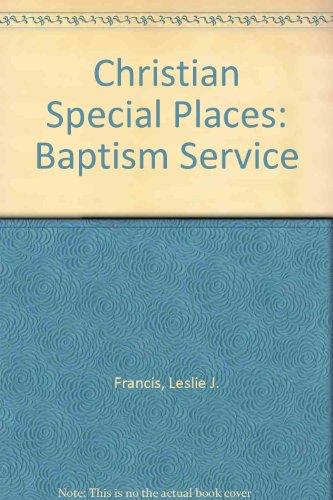 Christian Special Places: Baptism Service: Francis, Leslie J.,