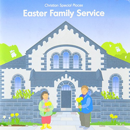Christian Special Places: Easter Family Service: Vernon, Phillip,Francis, Leslie