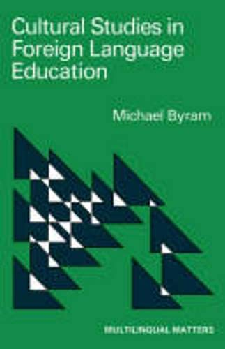 Cultural Studies in Foreign Language Education (Multilingual: Byram, Michael and