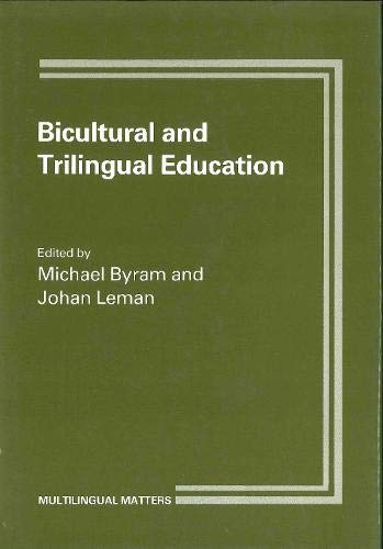 Bicultural and Trilingual Education: The Foyer Model in Brussels (Multilingual Matters: Volume 54):...