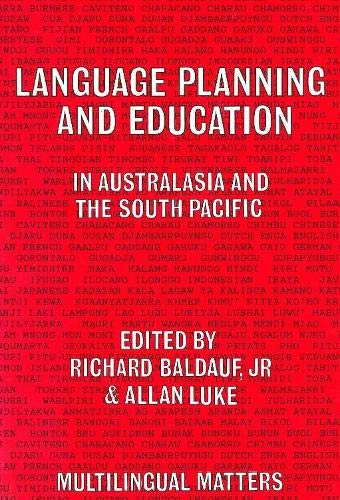 Language Planning and Education in Australia and: Richard B.; Luke,