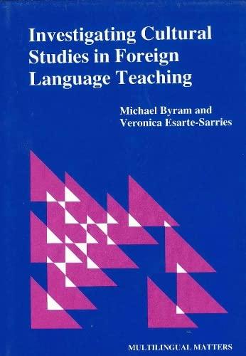 Investigating Cultural Studies in Foreign Language Teaching: Byram, Michael, Esarte-Sarries,