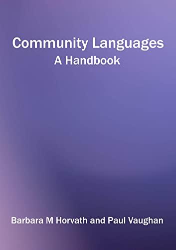 Community Languages: A Handbook: Horvath, Barbara M.; Vaughan, Paul