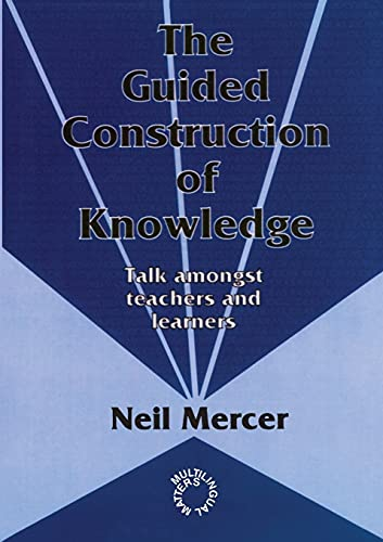 9781853592621: The Guided Construction of Knowledge: Talk Amongst Teachers and Learners (Multilingual Matters)