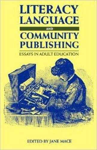 Literacy, Language and Community Publishing: Essays in Adult Education