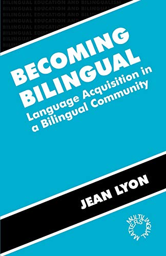 9781853593178: Becoming Bilingual: Language Acquisition in a Bilingual Community (Bilingual Education & Bilingualism)