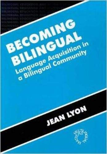 9781853593185: Becoming Bilingual: Language Acquisition in a Bilingual Community (Bilingual Education and Bilingualism, 11)