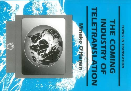 9781853593253: Coming Industry of Teletranslation (Topics in Translation)