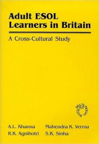 Adult ESOL Learners in Britain : A: Khanna , A.