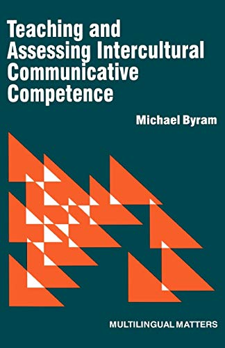 Teaching and Assessing Intercultural Communicative Competence (Paperback): Michael Byram