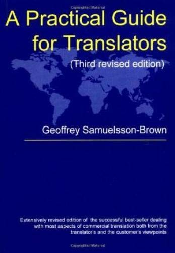 a practical guide for translators The complete review's review: literary translation is described as a practical guide, with clifford e landers offering everything from an introduction of the 'so-you-want-to-be-a-literary-translator' sort to addressing a variety of language issues that translators are likely to encounter to submission, contract, and tax adviceit makes for a very mixed.