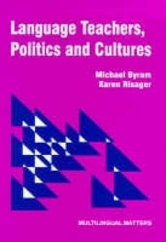 Language Teachers, Politics and Cultures (None): Byram, Michael, Risager,