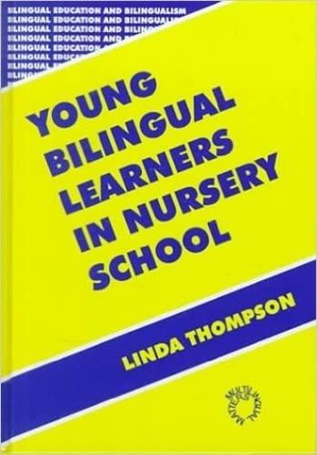 Young Bilingual Learners in Nursery School (Bilingual Education and Bilingualism) (1853594547) by Thompson, Linda
