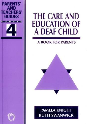 The Care and Education of a Deaf Child: A Book for Parents (Parents' & Teachers' ...
