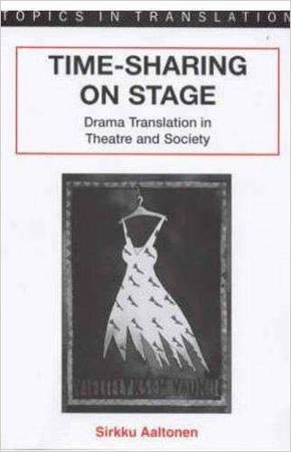 9781853594700: Time Sharing on Stage: Drama Translation in Theatre and Society (Topics in Translation)