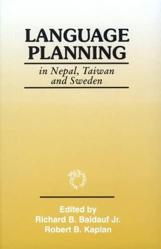 Language Planning in Nepal, Taiwan & Sweden: Baldauf, Richard Jr