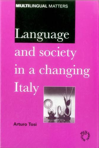 9781853595011: Language And Society In A Changing Italy (Multilingual Matters)