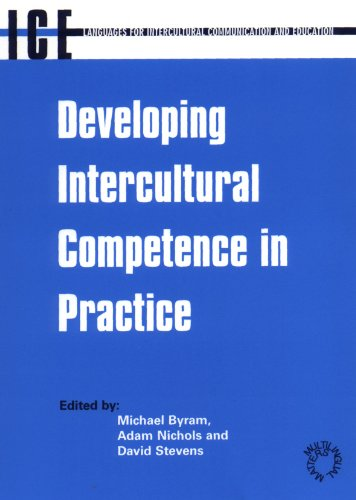 Developing Intercultural Competence in Practice (Languages for: Byram, Michael, Nichols,