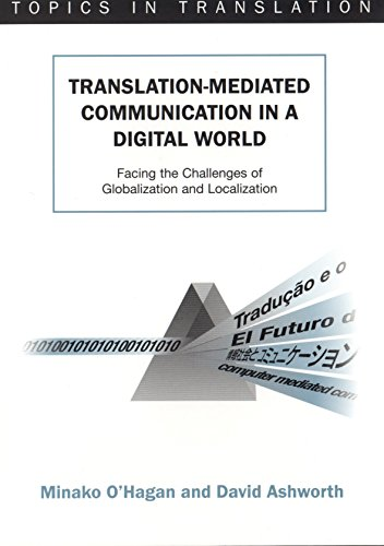 9781853595813: Translation-mediated Communication in a Digital World: Facing the Challenges of Globalization and Localization (Topics in Translation)