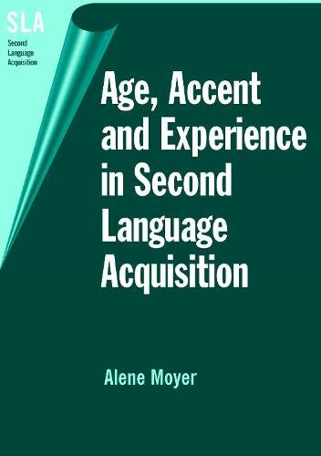 9781853597190: Age, Accent and Experience in Second Language Acquisition