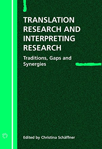 9781853597343: Translation Research and Interpreting Research: Traditions, Gaps and Synergies (Current Issues in Language and Society Monographs)