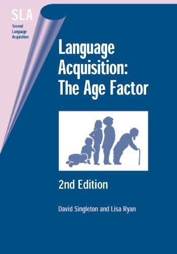 Language Acquisition: The Age Factor (9) (Second Language Acquisition (9)) - Singleton, David; Ryan, Lisa