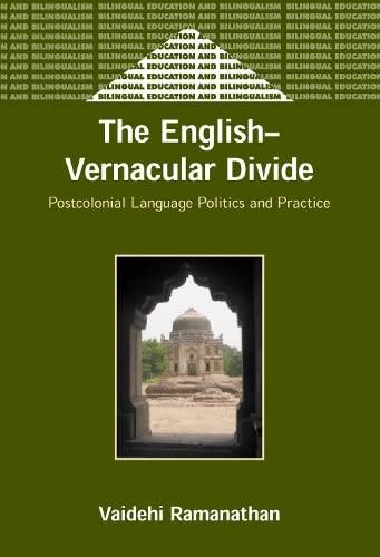 9781853597701: The English-Vernacular Divide: Postcolonial Language Politics and Practice (Bilingual Education & Bilingualism)