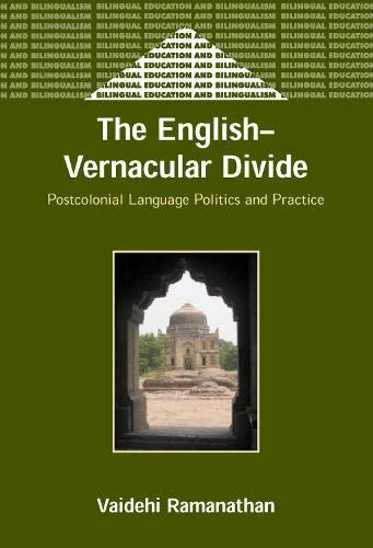 9781853597718: The English-Vernacular Divide: Postcolonial Language Politics and Practice (Bilingual Education and Bilingualism)