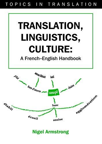 Translation, Linguistics, Culture: A French - English Handbook (Topics In Translation)