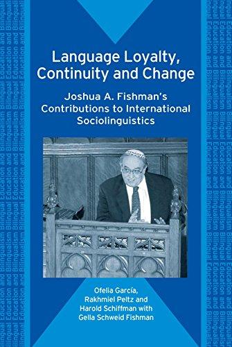 9781853599033: Language Loyalty, Continuity and Change: Joshua A. Fishman's Contributions to International Sociolinguistics (Bilingual Education & Bilingualism)