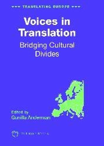 Voices In Translation: Bridging Cultural (Translating Europe)