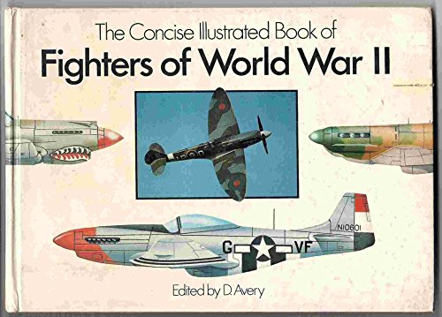 Fighters of World War II.: Avery, D.: